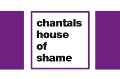 Chantal's House of Shame